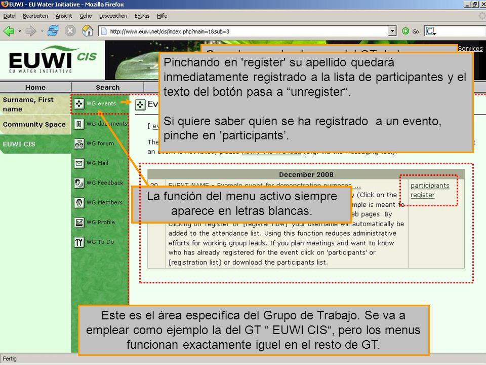 La función del menu activo siempre aparece en letras blancas. Cuando acceda al menu del GT de la izquierda, será directamente reenviado al calendario