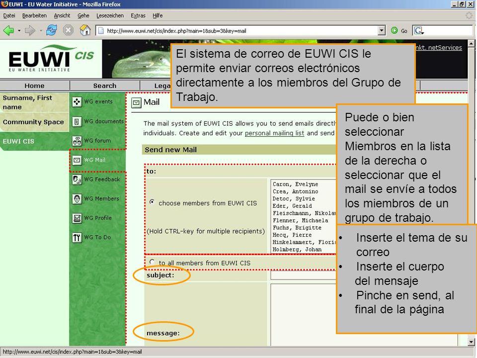 El sistema de correo de EUWI CIS le permite enviar correos electrónicos directamente a los miembros del Grupo de Trabajo. Puede o bien seleccionar Mie