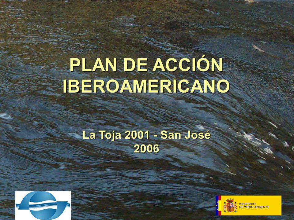 PLAN DE ACCIÓN IBEROAMERICANO La Toja 2001 - San José 2006