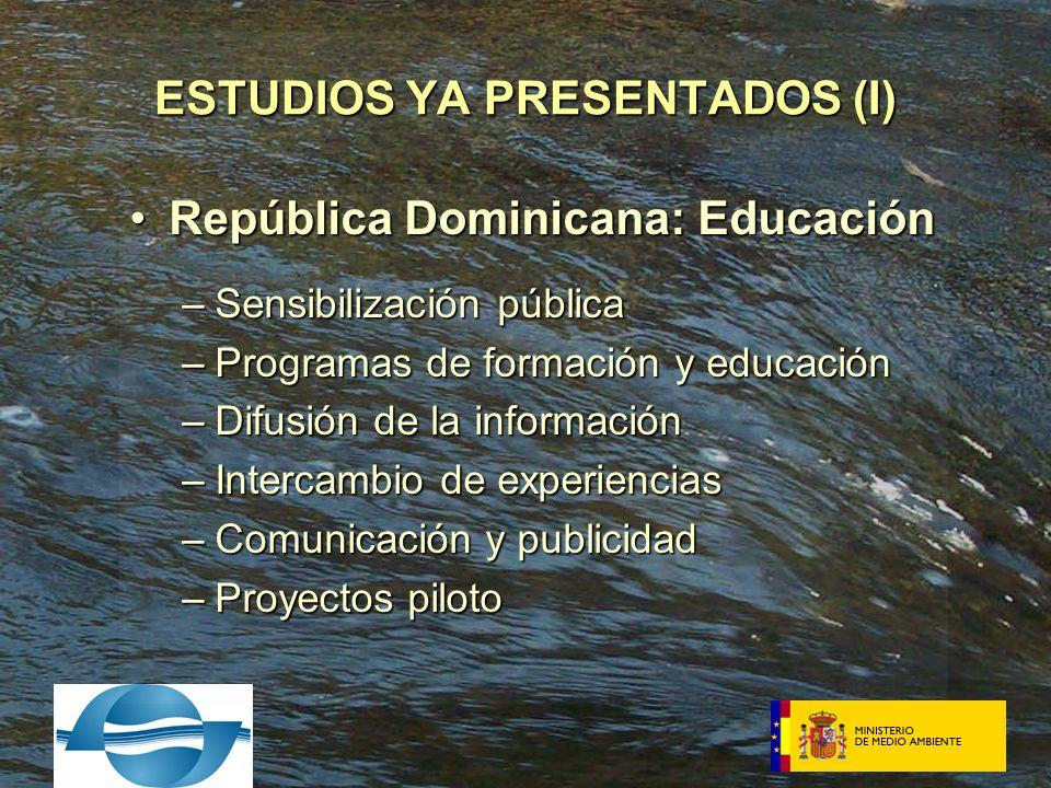 República Dominicana: EducaciónRepública Dominicana: Educación –Sensibilización pública –Programas de formación y educación –Difusión de la información –Intercambio de experiencias –Comunicación y publicidad –Proyectos piloto ESTUDIOS YA PRESENTADOS (I)