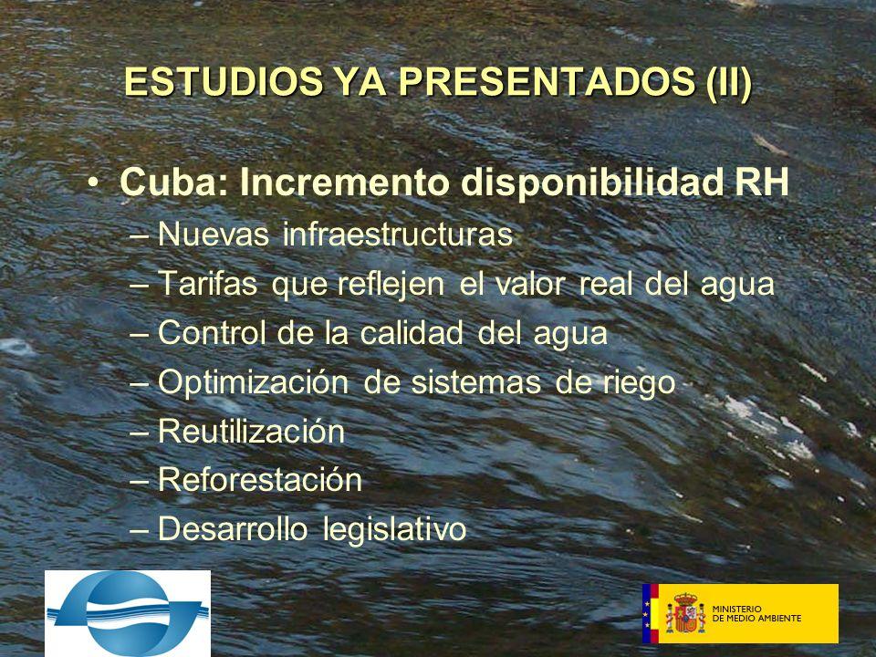 Cuba: Incremento disponibilidad RH –Nuevas infraestructuras –Tarifas que reflejen el valor real del agua –Control de la calidad del agua –Optimización de sistemas de riego –Reutilización –Reforestación –Desarrollo legislativo ESTUDIOS YA PRESENTADOS (II)