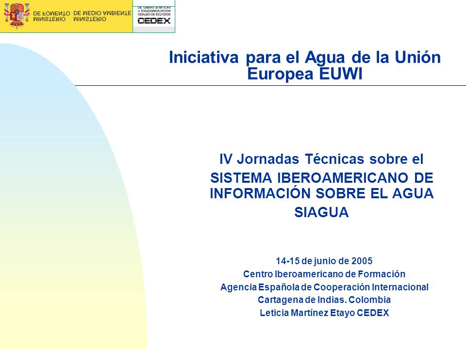 EUWI - La iniciativa para el Agua ha sido creada por: - El Consejo de la Unión Europea, con el Soporte político de : - Comisión Europea y los Estados miembros - Ha sido desarrollada mediante un amplio proceso participativo abierto a regiones y a todos los interesados (stakeholder ).