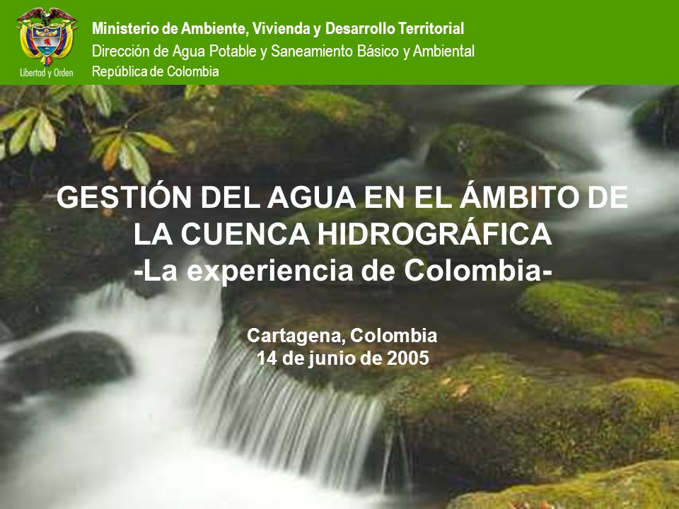Ministerio de Ambiente, Vivienda y Desarrollo Territorial Dirección de Agua Potable y Saneamiento Básico y Ambiental República de Colombia GESTIÓN DEL