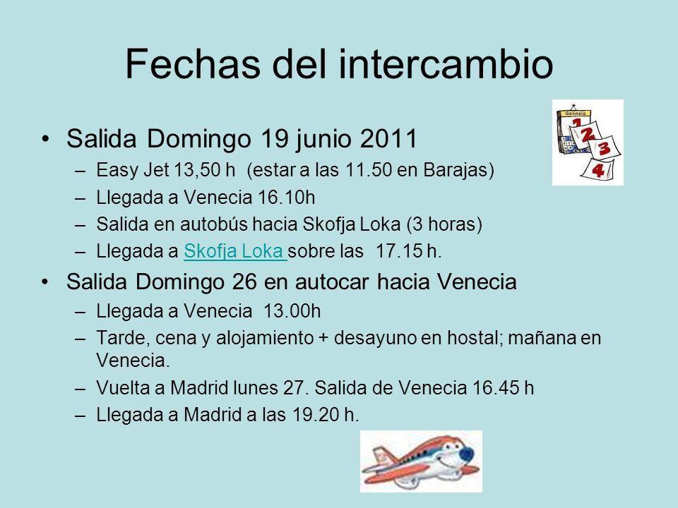 Fechas del intercambio Salida Domingo 19 junio 2011 –Easy Jet 13,50 h (estar a las 11.50 en Barajas) –Llegada a Venecia 16.10h –Salida en autobús haci