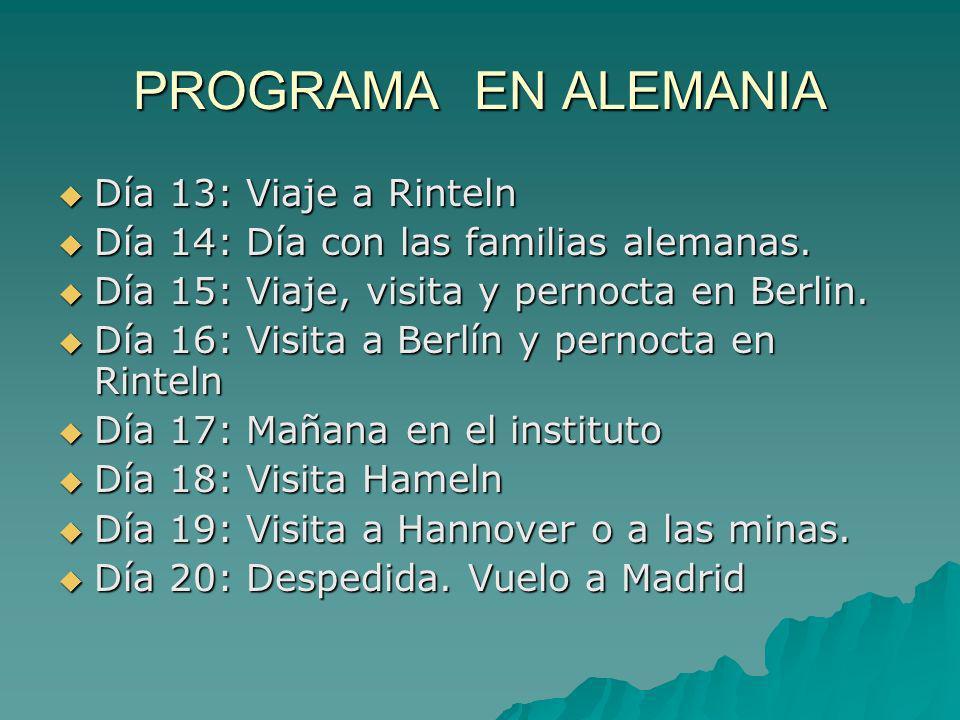 PROGRAMA EN ALEMANIA Día 13: Viaje a Rinteln Día 13: Viaje a Rinteln Día 14: Día con las familias alemanas. Día 14: Día con las familias alemanas. Día