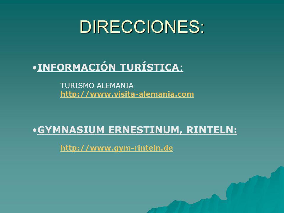 DIRECCIONES: INFORMACIÓN TURÍSTICA: TURISMO ALEMANIA http://www.visita-alemania.com GYMNASIUM ERNESTINUM, RINTELN: http://www.gym-rinteln.de