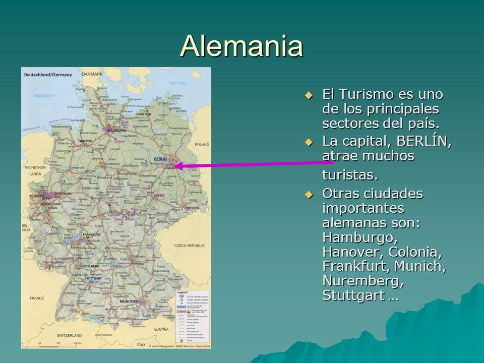 Alemania El Turismo es uno de los principales sectores del país. El Turismo es uno de los principales sectores del país. La capital, BERLÍN, atrae muc