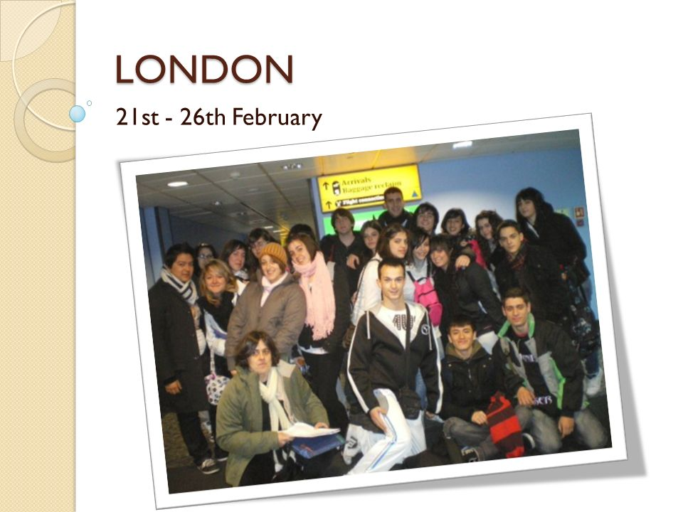 SUNDAY Arrive to the airport Get to London Go around the city