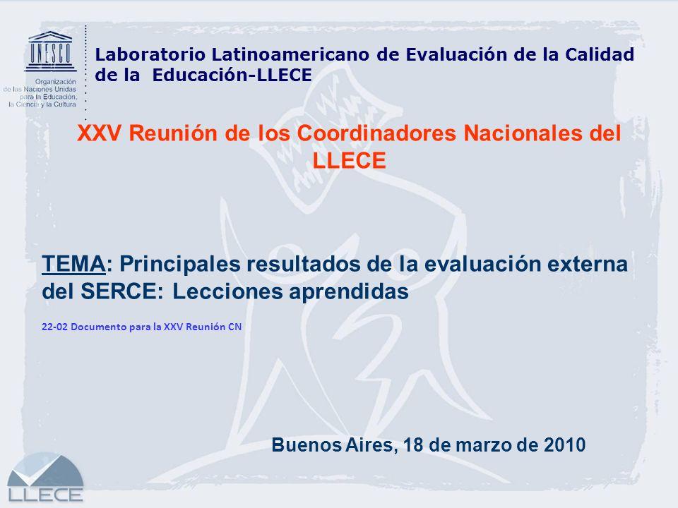 Laboratorio Latinoamericano de Evaluación de la Calidad de la Educación-LLECE XXV Reunión de los Coordinadores Nacionales del LLECE TEMA: Principales