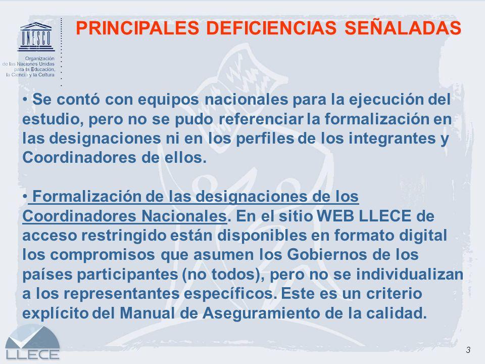 3 PRINCIPALES DEFICIENCIAS SEÑALADAS Se contó con equipos nacionales para la ejecución del estudio, pero no se pudo referenciar la formalización en la