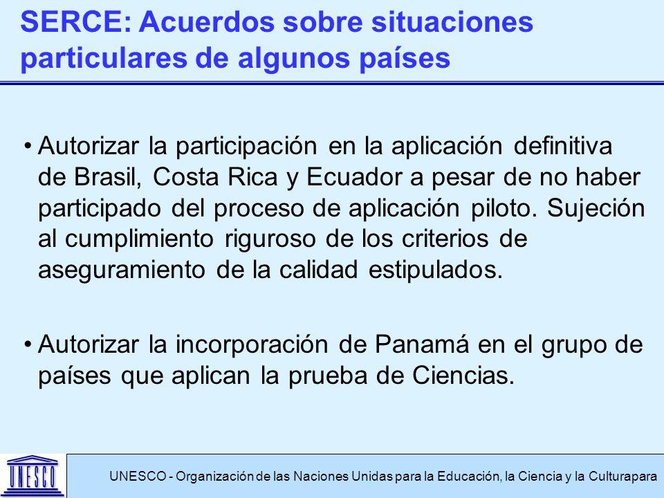 Autorizar la participación en la aplicación definitiva de Brasil, Costa Rica y Ecuador a pesar de no haber participado del proceso de aplicación piloto.