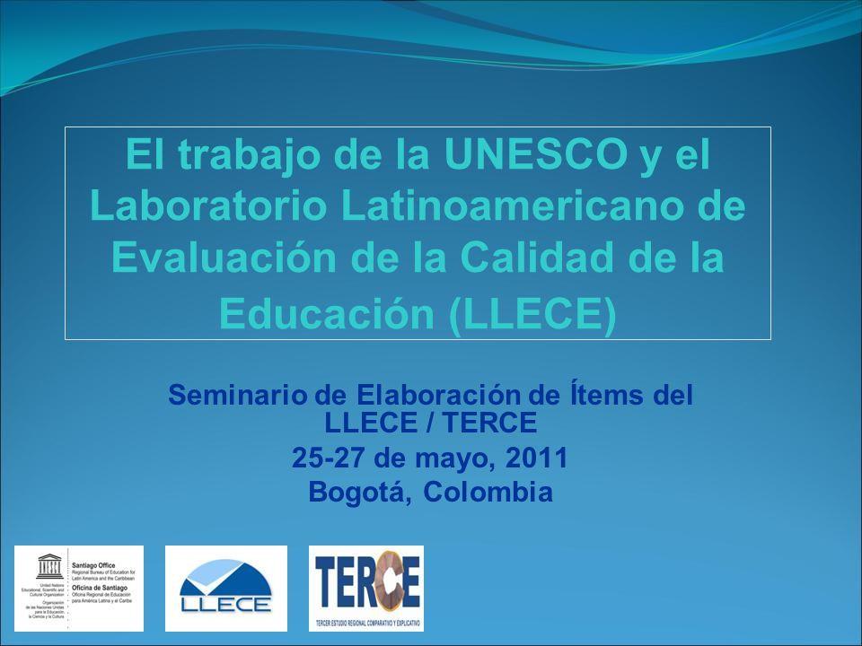 El trabajo de la UNESCO y el Laboratorio Latinoamericano de Evaluación de la Calidad de la Educación (LLECE) Seminario de Elaboración de Ítems del LLE