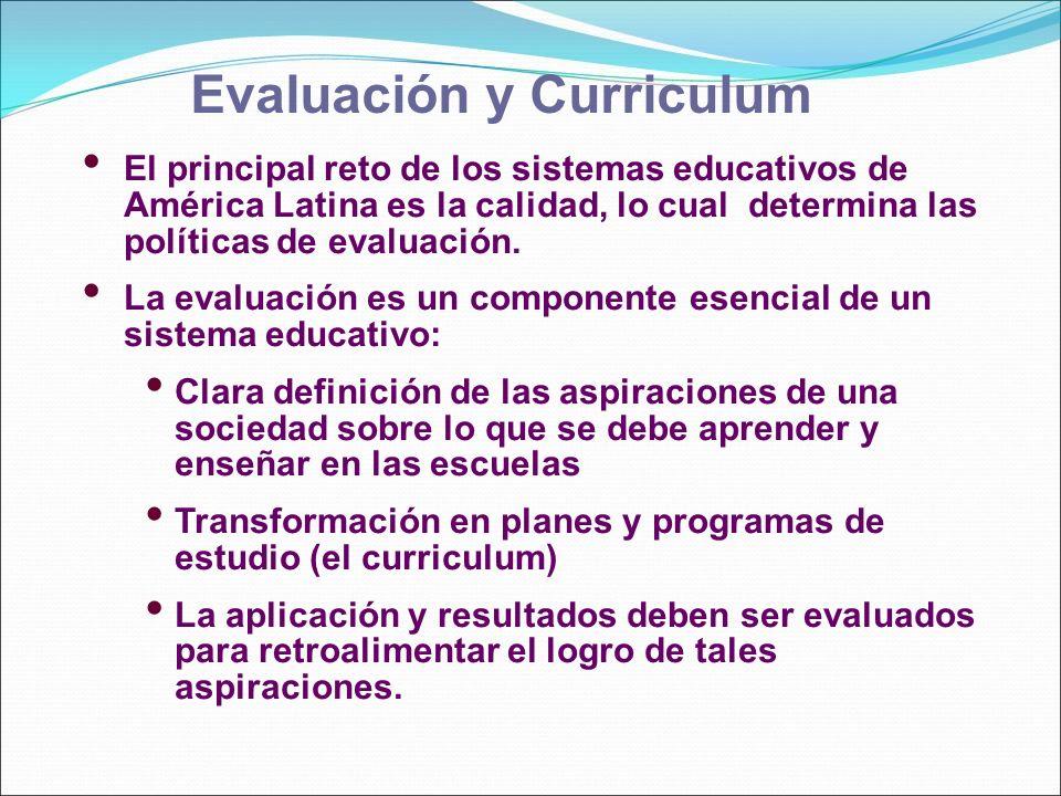 El principal reto de los sistemas educativos de América Latina es la calidad, lo cual determina las políticas de evaluación. La evaluación es un compo