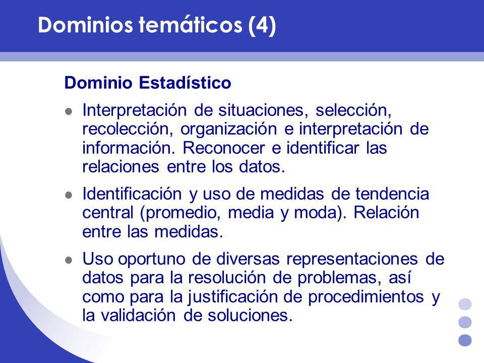 Dominio Estadístico Interpretación de situaciones, selección, recolección, organización e interpretación de información. Reconocer e identificar las r