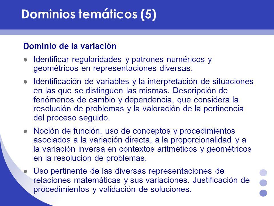 Dominio de la variación Identificar regularidades y patrones numéricos y geométricos en representaciones diversas. Identificación de variables y la in