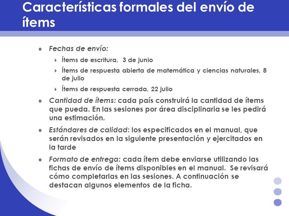 Características formales del envío de ítems Fechas de envío: Ítems de escritura, 3 de junio Ítems de respuesta abierta de matemática y ciencias natura