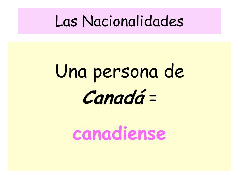 Las Nacionalidades Una persona de Canadá = canadiense