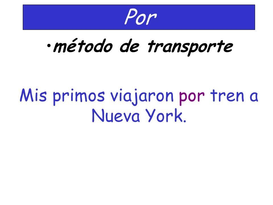 Por método de transporte Mis primos viajaron por tren a Nueva York.