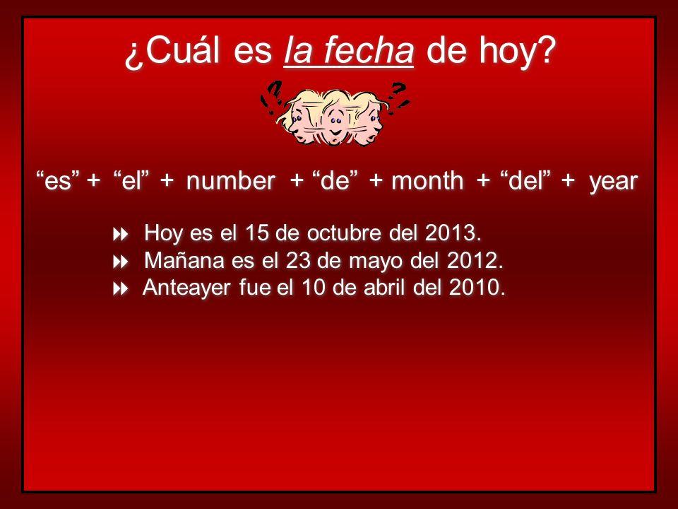 ¿Cuál es la fecha de hoy.