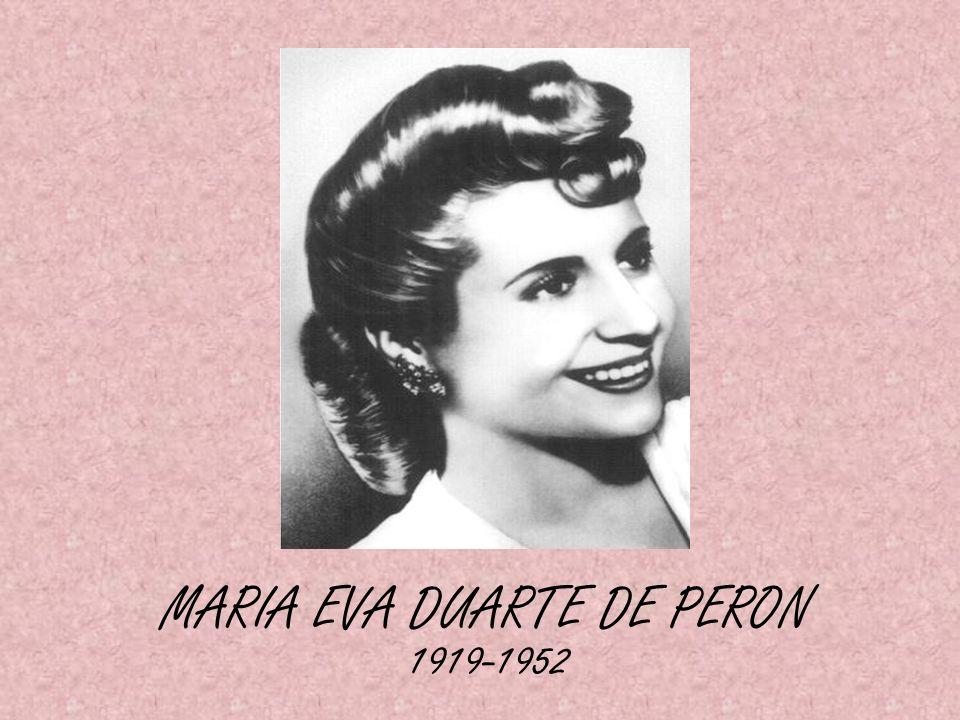 MARIA EVA DUARTE DE PERON 1919-1952