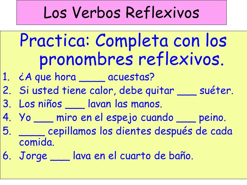 Los Verbos Reflexivos Practica: Completa con los pronombres reflexivos.