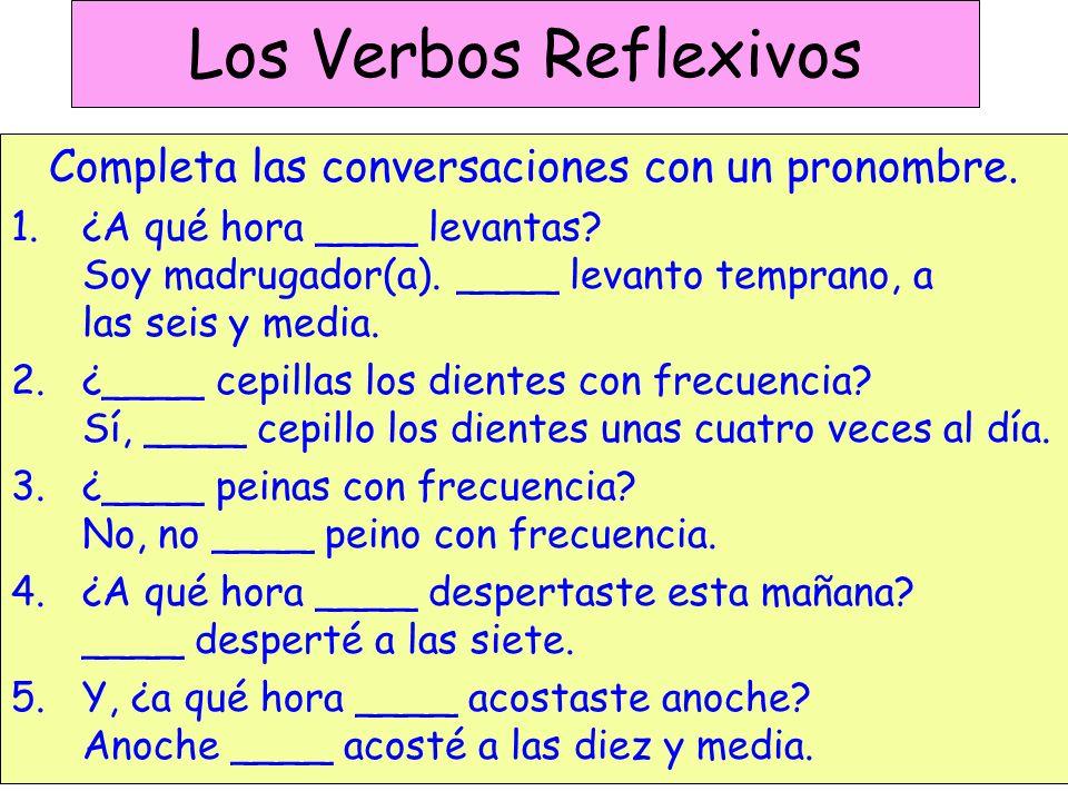 Los Verbos Reflexivos Completa las conversaciones con un pronombre.