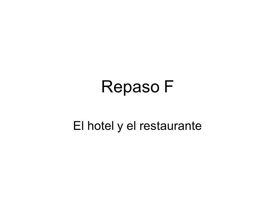 Repaso F El hotel y el restaurante