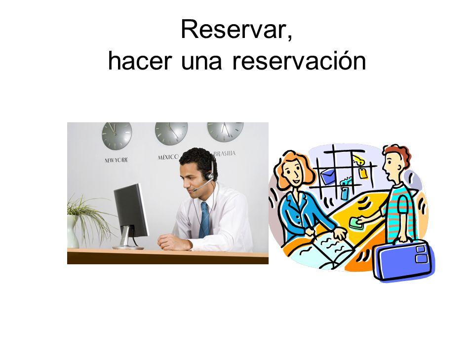 Reservar, hacer una reservación