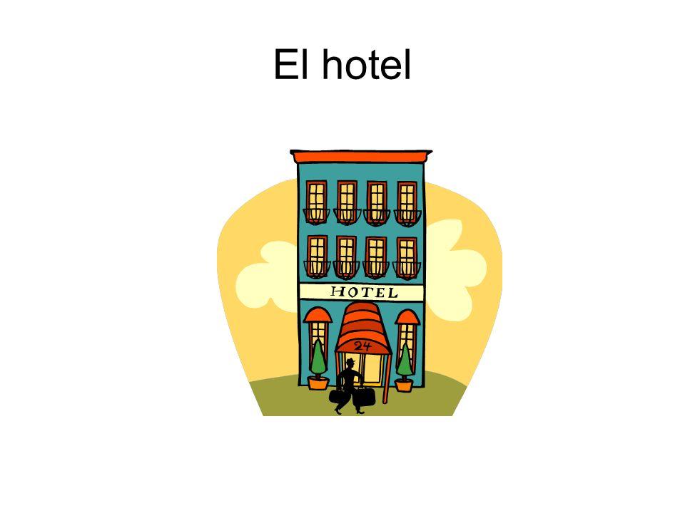 La recepción El (la) recepcionista El (la) huésped