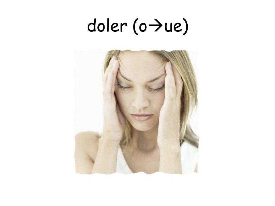 doler (o ue)