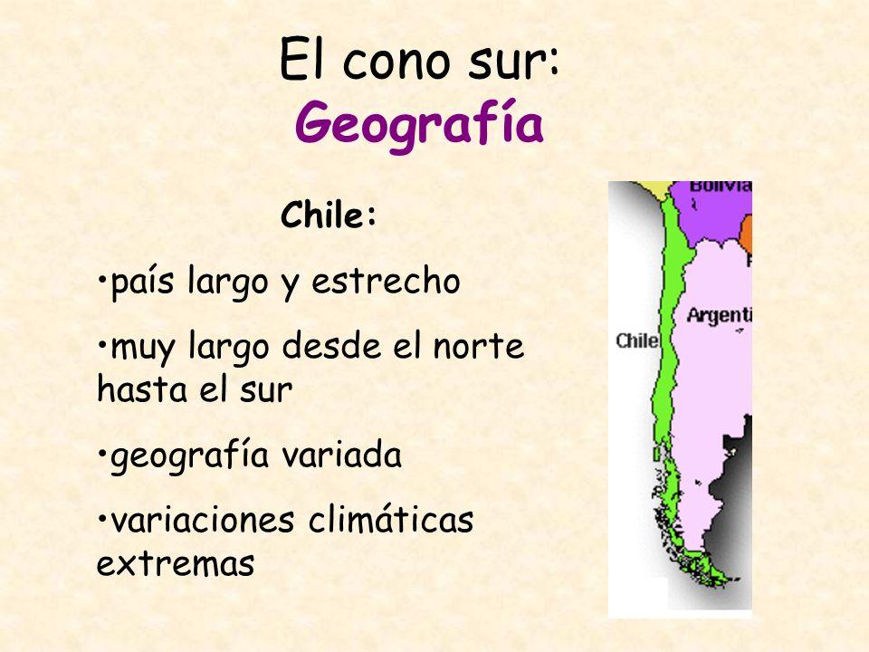 El cono sur Geografía: Chile El Norte: El desierto de Atacama -uno de los desiertos más áridos del mundo