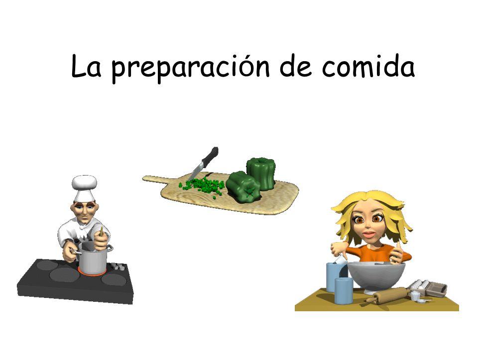 La preparaci ó n de comida