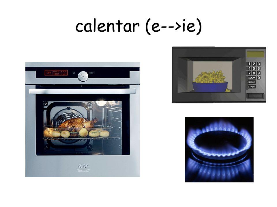 calentar (e-->ie)