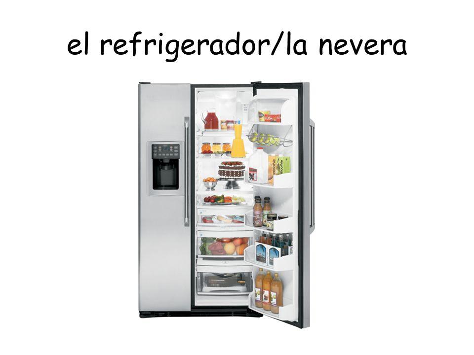 el refrigerador/la nevera