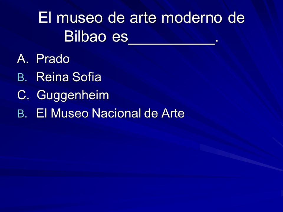 El museo de arte moderno de Bilbao es__________. A.