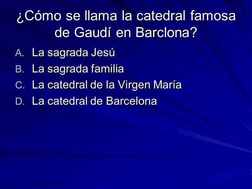 ¿Cómo se llama la catedral famosa de Gaudí en Barclona.