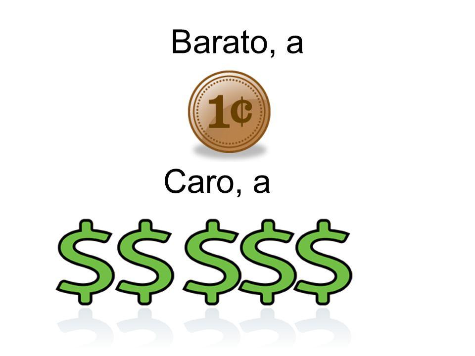 Barato, a Caro, a