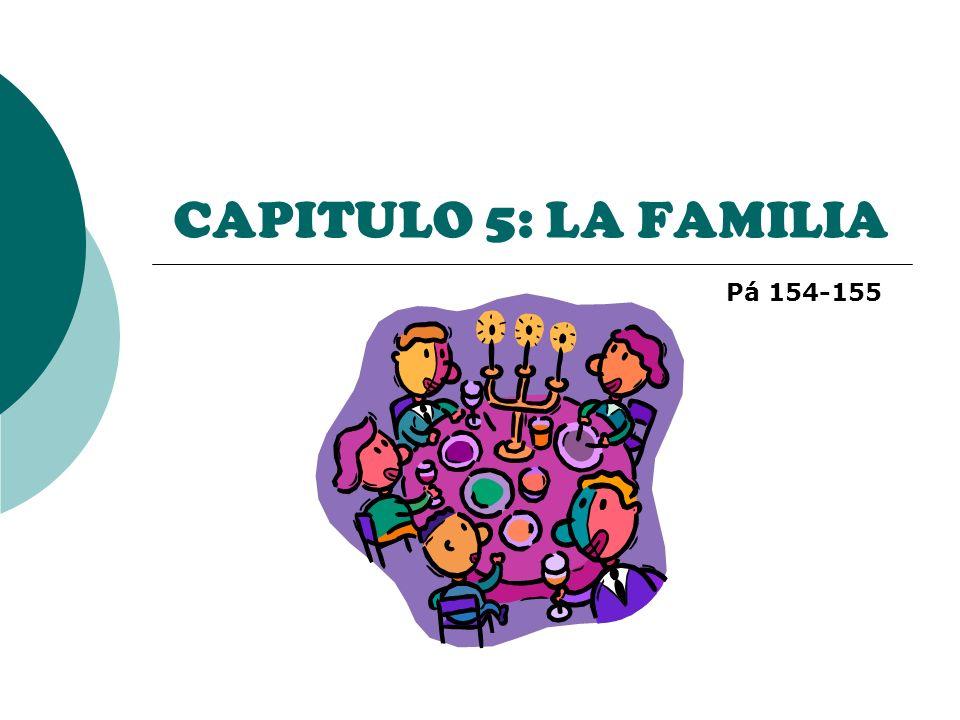 CAPITULO 5: LA FAMILIA Pá 154-155