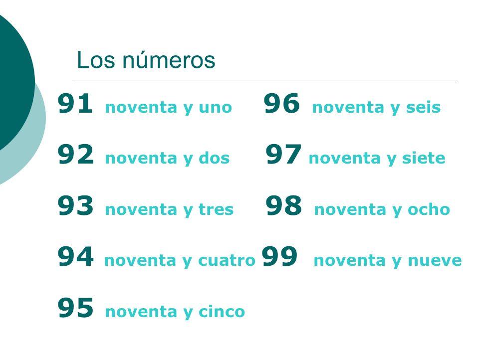 Los números 91 noventa y uno 96 noventa y seis 92 noventa y dos 97 noventa y siete 93 noventa y tres 98 noventa y ocho 94 noventa y cuatro 99 noventa