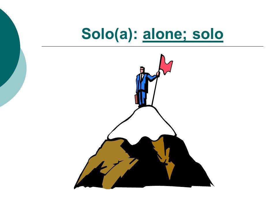Solo(a): alone; solo