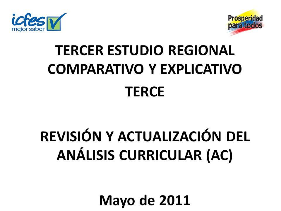 TERCER ESTUDIO REGIONAL COMPARATIVO Y EXPLICATIVO TERCE REVISIÓN Y ACTUALIZACIÓN DEL ANÁLISIS CURRICULAR (AC) Mayo de 2011