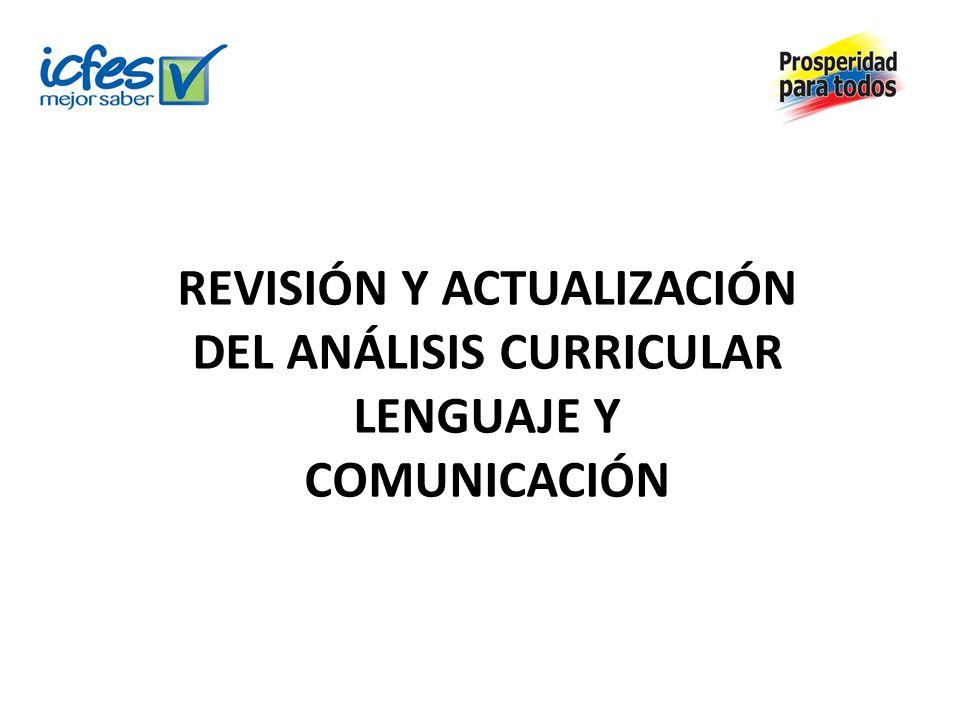 REVISIÓN Y ACTUALIZACIÓN DEL ANÁLISIS CURRICULAR LENGUAJE Y COMUNICACIÓN
