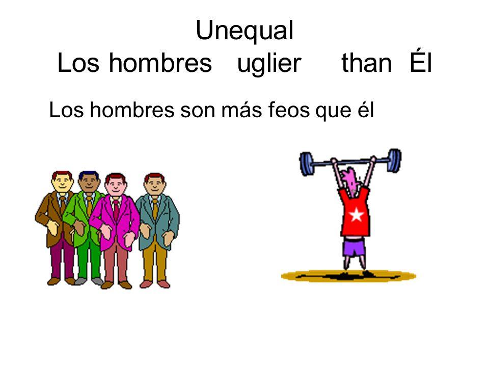 Unequal Los hombres uglier than Él Los hombres son más feos que él