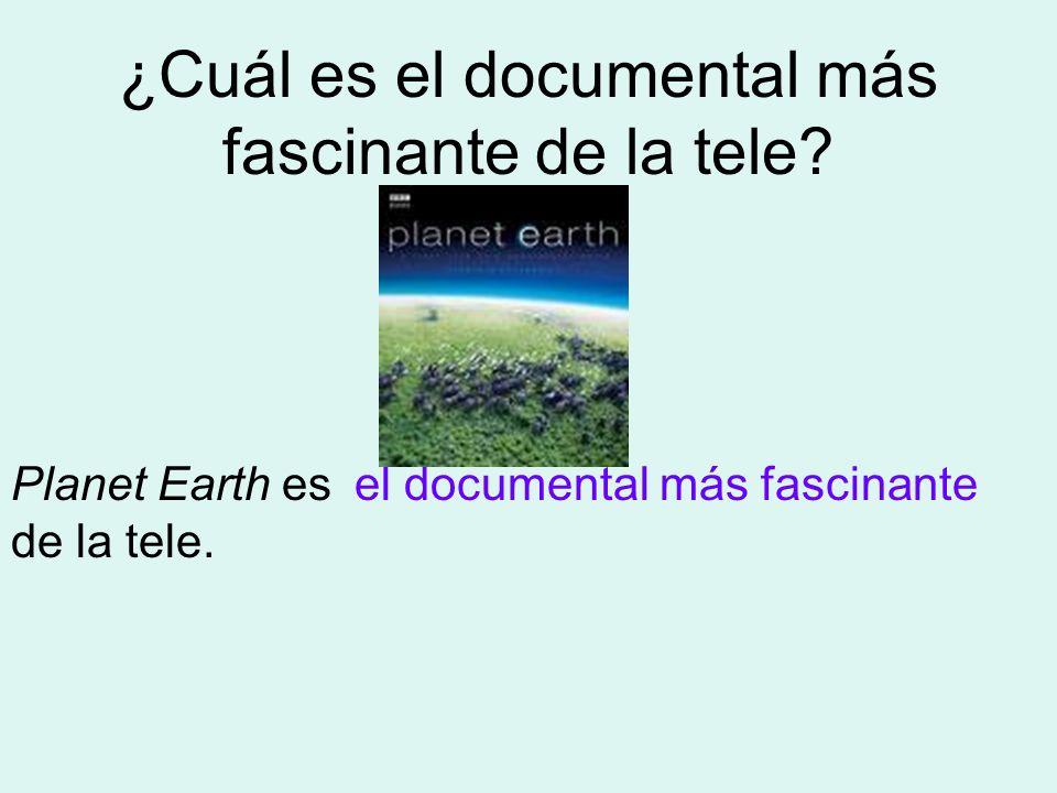 ¿Cuál es el documental más fascinante de la tele.Planet Earth es de la tele.