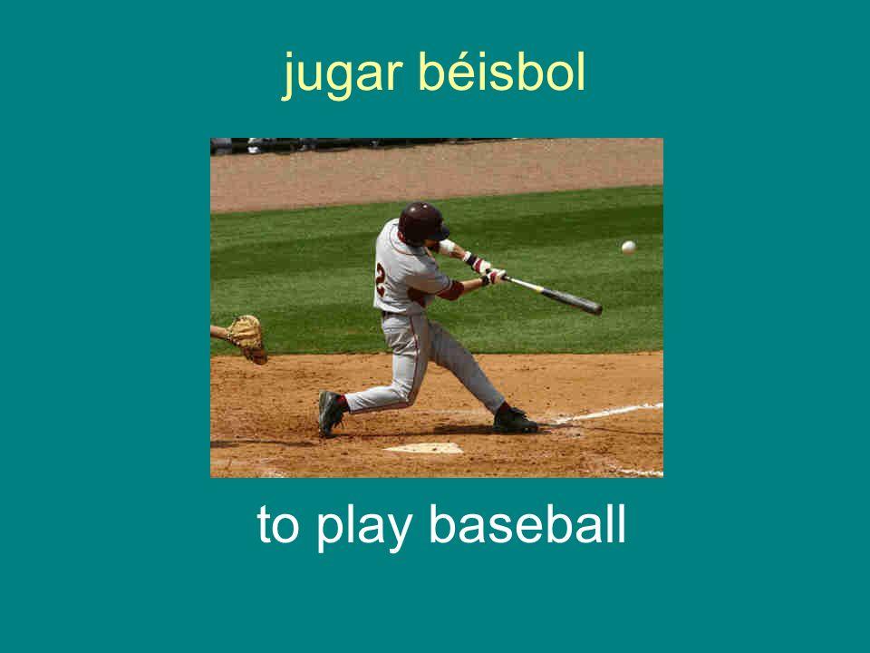 jugar béisbol to play baseball
