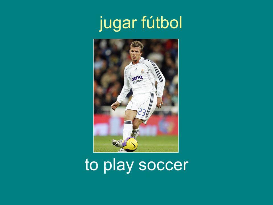 jugar fútbol to play soccer