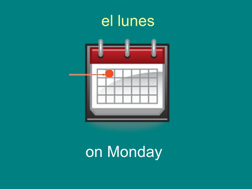 el lunes on Monday