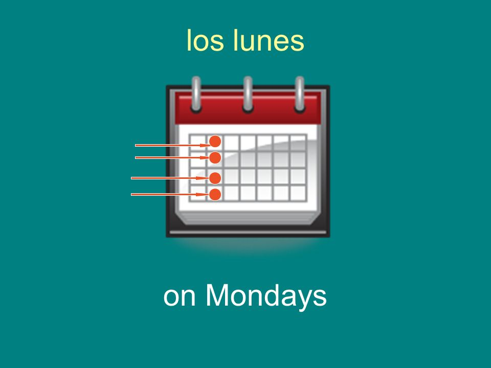 los lunes on Mondays