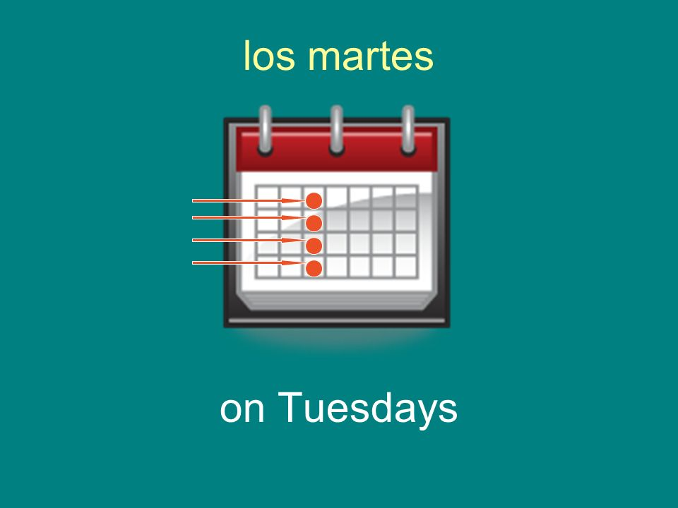 los martes on Tuesdays