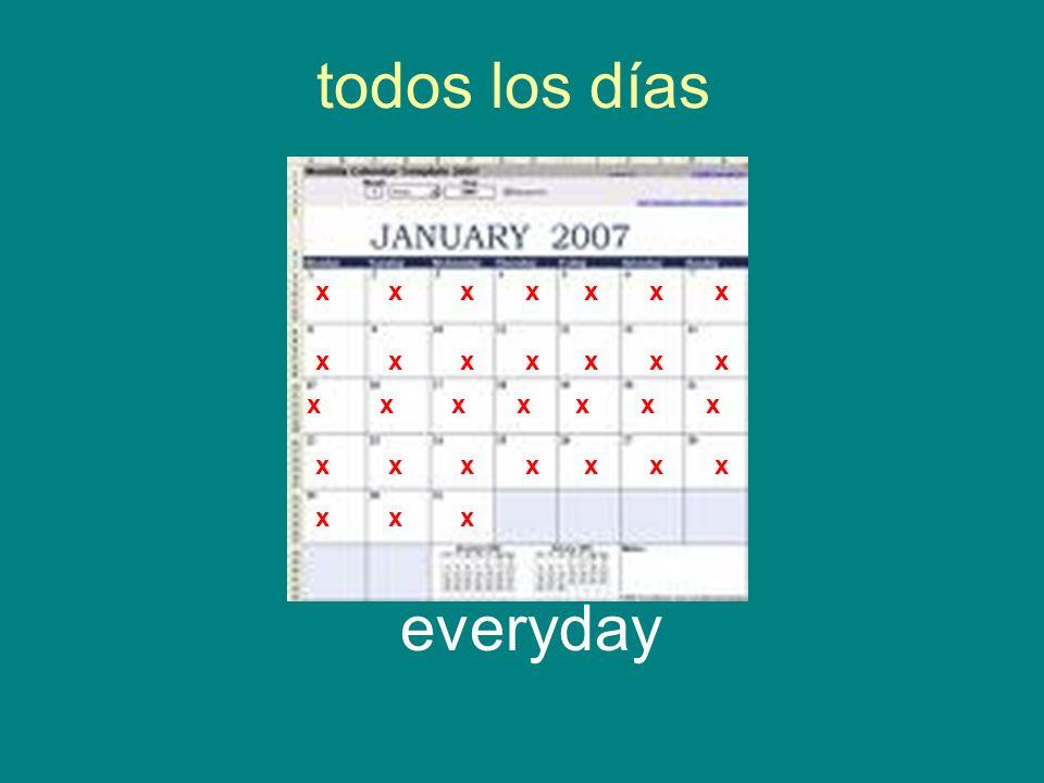 todos los días everyday x x x x x x x x x x x x x x x x x x